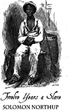 """Twelve Years a Slave """"A True story by: Solomon Northup"""" Annotated Edition"""