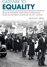 Gateway to Equality: Black Women and the Struggle for Economic Justice in St. Louis (Civil Rights and Struggle)