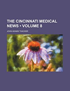 The Cincinnati Medical News (Volume 8)