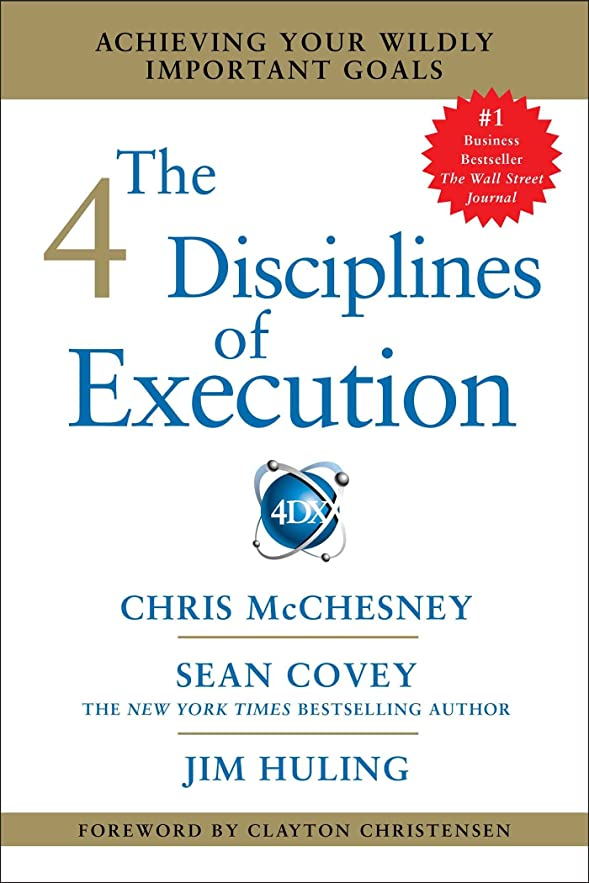 第著名な熟読するThe 4 Disciplines of Execution: Achieving Your Wildly Important Goals (English Edition)