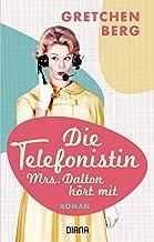 Die Telefonistin – Mrs. Dalton hört mit: Roman
