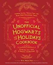 The Unofficial Hogwarts for the Holidays Cookbook: Pumpkin Pasties, Treacle Tart, and Many More Spellbinding Treats Pdf