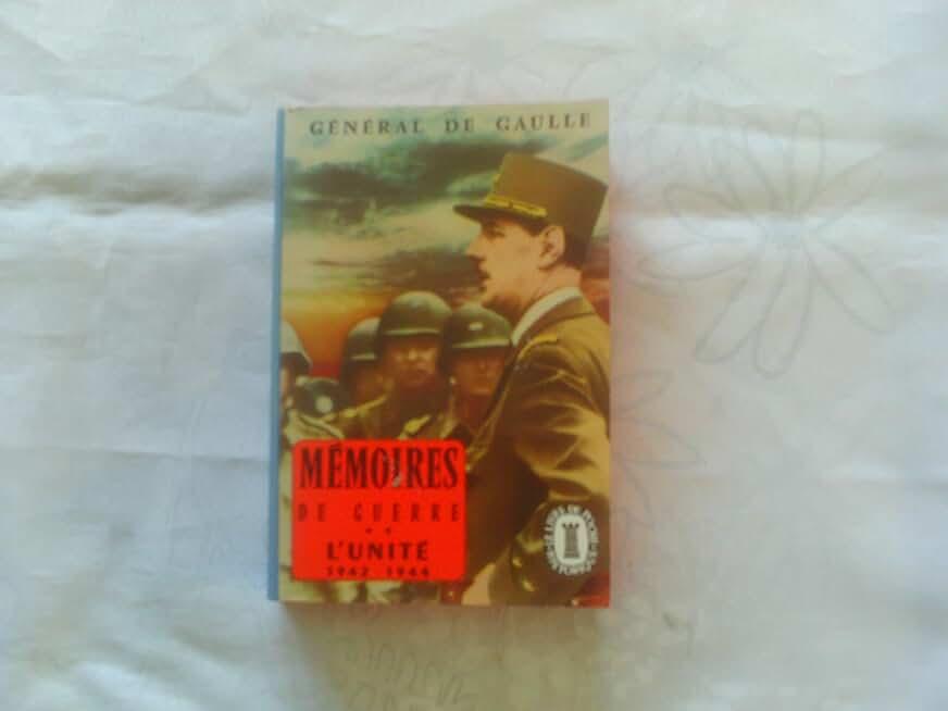 Mémoires de guerre l'unité 1942-1944