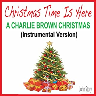 Christmas Time Is Here (A Charlie Brown Christmas Instrumental Version)