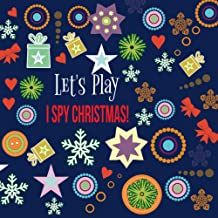 Let's Play I Spy Christmas!: Perfect Interactive Picture Book For 2-5 Year Old. Fun Guessing Nice Book For Preschoolers an...