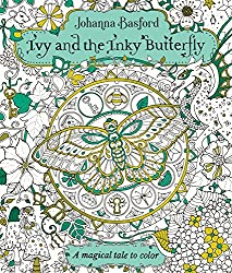 Ivy And The Inky Butterfly A Magical Tale Coloring Book By Johanna