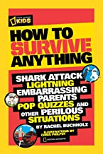 Download Book How to Survive Anything: Shark Attack, Lightning, Embarrassing Parents, Pop Quizzes, and Other Perilous Situations (National Geographic Kids) PDF