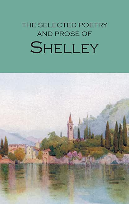 Selected Poetry And Prose Of Shelley