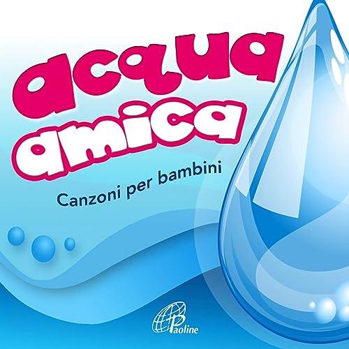 Acqua Amica Canzoni Per Bambini Di Various Artists Su Amazon Music