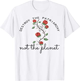 Destroy the Patriarchy Not the Planet T-Shirt Feminist Gift