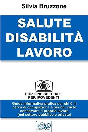 Salute Disabilita Lavoro - Edizione Speciale per Ipovedenti: Parità di trattamento, conciliazione, reasonable accomodation. Quali diritti? Come chiederne il rispetto?