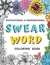 Swear Word: Motivational & Inspirational Swear Word Coloring Book for Adults (Relaxation and Stress Relief)