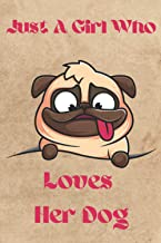 Just a girl who loves her dog: Cute Journal (Notebook, Diary) for women who love Puppies   120 lined 6x9 inch pages to wri...