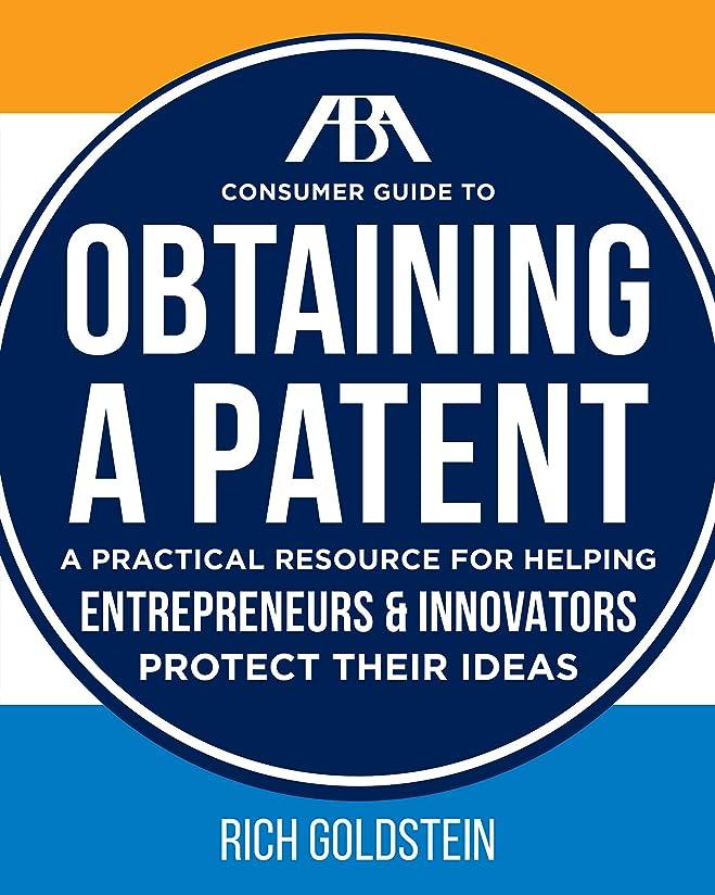 防止合成ぶら下がるThe ABA Consumer Guide to Obtaining a Patent (English Edition)