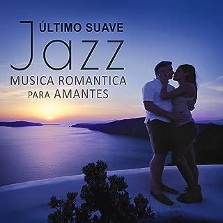 Último Suave Jazz: Musica Romantica para Amantes, Noche de la Fecha, La Cena con Velas, Sonidos Relajantes y Erotica