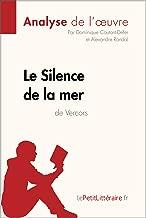 Le Silence de la mer de Vercors (Analyse de l'oeuvre): Comprendre la littérature avec lePetitLittéraire.fr (Fiche de lecture) (French Edition)