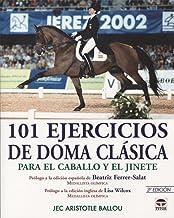101 EJERCICIOS DE DOMA CLÁSICA PARA EL CABALLO Y EL JINETE (Spanish Edition)