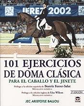 101 Ejercicios De Doma Clasica: Para El Caballo Y El Jinete (Spanish Edition)