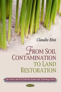 From Soil Contamination to Land Restoration (Air, Water and Soil Pollution Science and Technology)