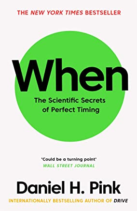 When: The Scientific Secrets of Perfect Timing (English Edition)