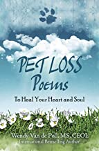Pet Loss Poems: To Heal Your Heart and Soul (Pet Loss Poem Series)