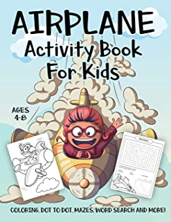 Airplane Activity Book for Kids Ages 4-8: A Fun Kid Workbook Game For Learning, Planes Coloring, Dot to Dot, Mazes, Word Search and More!