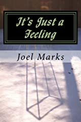 It's Just a Feeling: The Philosophy of Desirism Kindle Edition
