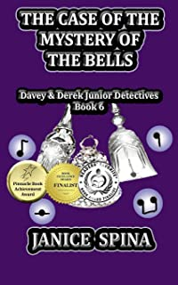 The Case of the Mystery of the Bells: Davey & Derek Junior Detectives, Book 6