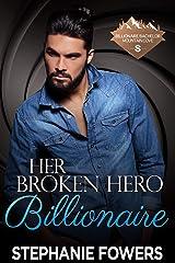 Her Broken Hero Billionaire Kindle Edition