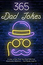 365 Dad jokes: A Joke a day that your dad will find absolutely hilarious…. but really aren't.
