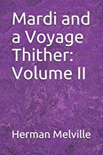 Mardi and a Voyage Thither: Volume II