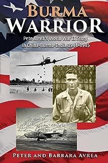 Burma Warrior: Pete Avrea's World War II Story in China-Burma-India 1944-1945