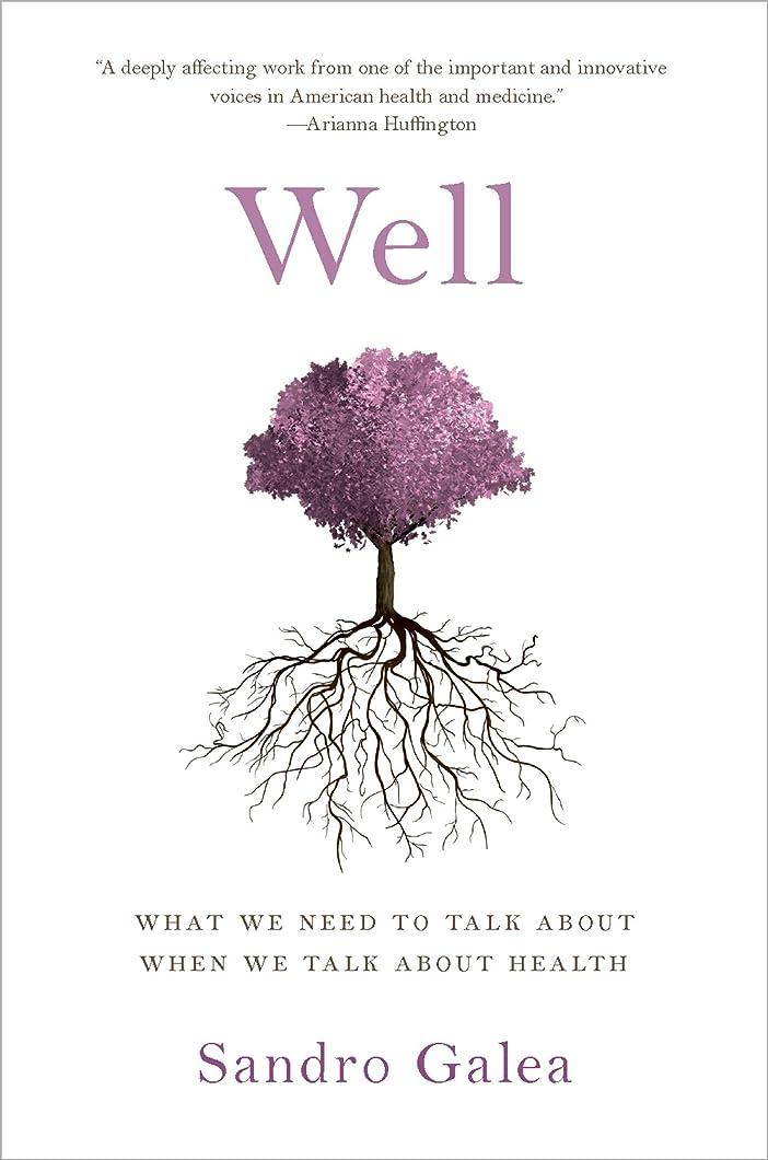 親愛な旋律的皮肉なWell: What We Need to Talk About When We Talk About Health (English Edition)