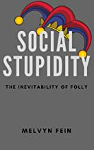 Social Stupidity: The Inevitability of Folly