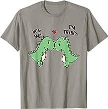 Hug Me I'm Trying Cute T-Rex Dinosaurs T-Shirt