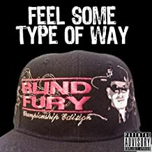 Feel Some Type of Way [Explicit]