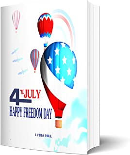 4Th JULY HAPPY FREEDOM DAY: Novelty flag balloons notebook for Men, Women,Teens,Kids,6x9 inches, 160 pages, matte Softcove...