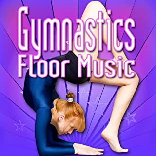 Gymnastics Floor Music (Music to Perform Gymnastics)