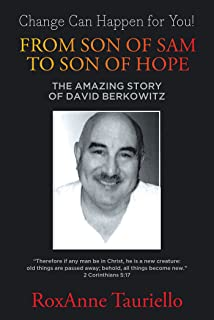 From Son of Sam to Son of Hope: The Amazing Story of David Berkowitz