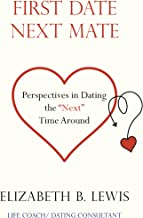First Date Next Mate: Perspectives in Dating the