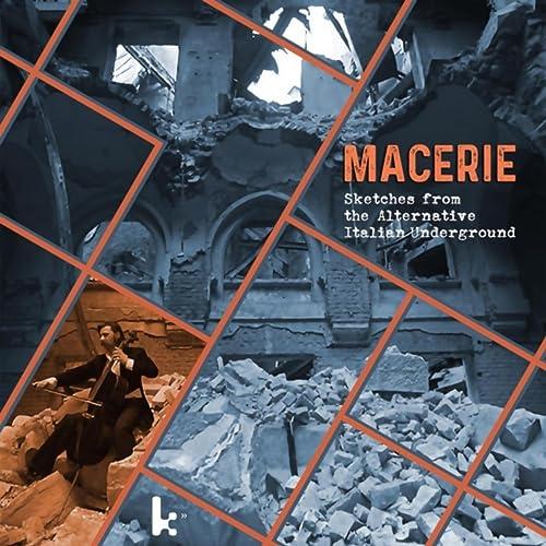 Macerie: Sketches from the Alternative Italian Underground