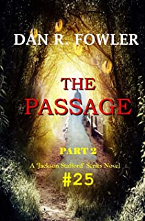The PASSAGE, PT 2: A 'Jackson Stafford' Series book #25