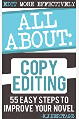 All About Copyediting: 55 Easy Edits to Improve Your Writing Skills Forever (Writing, Editing And Proofreading Skills Book 1) Kindle Edition