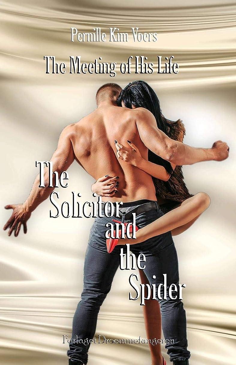 言う痴漢アーティキュレーションThe Meeting of His Life: Dark Romance - erotica (The Solicitor and the Spider)