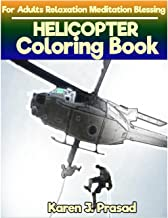 HELICOPTER Coloring book for Adults Relaxation Meditation Blessing: Sketches Coloring Book Grayscale Images