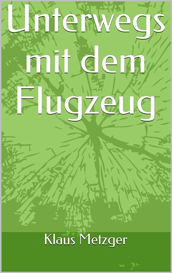 バーゲンドキュメンタリー若者Unterwegs mit dem Flugzeug (German Edition)