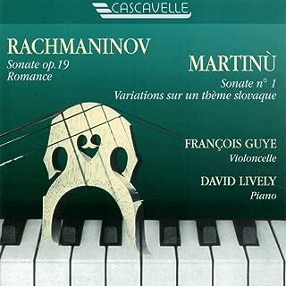 Rachmaninoff: Cello Sonata in G Minor, Op. 19 - Romance in F Minor, Op. 10, No. 6 - Martinů: Variations on a Slovakian Theme, H. 378 - Cello Sonata No. 1, H. 277