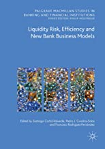 Liquidity Risk, Efficiency and New Bank Business Models (Palgrave Macmillan Studies in Banking and Financial Institutions)...