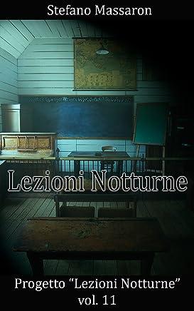 Lezioni Notturne (Progetto Lezioni Notturne Vol. 11)