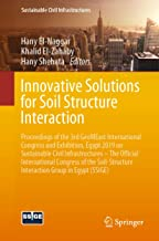 Innovative Solutions for Soil Structure Interaction: Proceedings of the 3rd GeoMEast International Congress and Exhibition, Egypt 2019 on Sustainable Civil ... Interaction Group in Egypt (SSIGE)